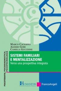 Copertina di 'Sistemi familiari e mentalizzazione. Verso una prospettiva integrata'