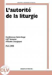 Copertina di 'L' autorité de la liturgie. Conférences Saint-Serge 53e Semaine d'études liturgiques (Paris, 26-29 juin 2006)'