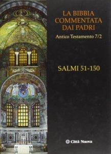 Copertina di 'Salmi 51- 150. La bibbia commentata dai padri'
