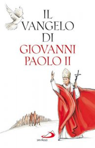 Copertina di 'Il vangelo di Giovanni Paolo II'