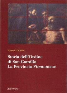 Copertina di 'Storia dell'Ordine di San Camillo. La Provincia Piemontese'