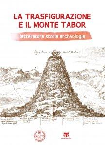 Copertina di 'La Trasfigurazione e il Monte Tabor'