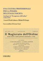 Una cultura professionale per la polizia dell'Italia fascista. Antologia de «Il magistrato dell'ordine» (1924-1939)