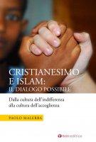 Cristianesimo e Islam: il dialogo possibile - Paolo Malerba