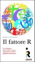 Il Fattore R. Le religioni alla prova della globalizzazione - Salvarani Brunetto