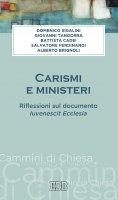 Carismi e ministeri - Domenico Sigalini, Giovanni Tangorra, Battista Cadei, Salvatore Ferdinandi