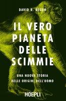 Il vero pianeta delle scimmie - David Begun