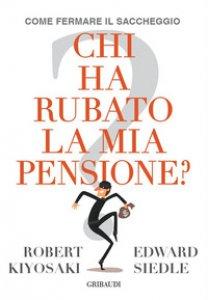 Copertina di 'Chi ha rubato la mia pensione?'