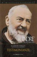 Il Padre. San Pio da Pietrelcina. La grande famiglia protetta dalla Madonna vol.3 - Iasenzaniro P. Marcellino