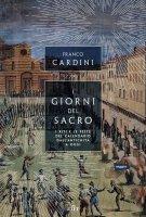 I giorni del sacro - Franco Cardini