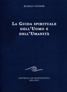 Copertina di 'La guida spirituale dell'uomo e dell'umanità'