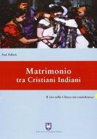 Matrimonio tra cristiani indiani. Il rito nella Chiesa siro-malabarese - Pallath Paul