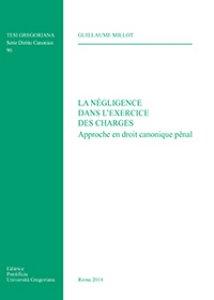 Copertina di 'Négligence dans l'exercice des charges. Approche en droit canonique penal (La)'