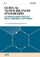 GUIDA AL NUOVO BILANCIO D'ESERCIZIO 6 - Le implicazioni fiscali della riforma contabile - Studio Pirola Pennuto Zei & Associati