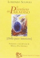 Il sentiero del paradiso. Della pace interiore - Scupoli Lorenzo