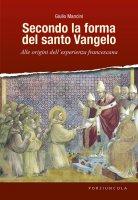 Secondo la forma del santo Vangelo - Giulio Mancini