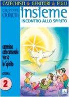 Cammino catecumenale verso lo Spirito vol.2 - Cionchi Giuseppe