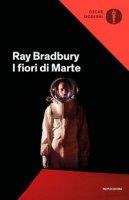 I fiori di Marte - Bradbury Ray
