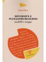 Diversità e pluralismo religioso - Enzo Pace
