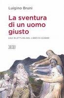 La Sventura di un uomo giusto - Luigino Bruni