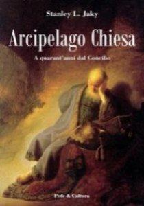 Copertina di 'Arcipelago Chiesa. A quarant'anni dal Concilio'
