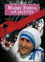 Madre Teresa di Calcutta. La madre della carità - Gjergji Lush