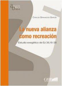 Copertina di 'La nueva alianza como recreacion. Estudio exegetico de Ez 36,16-38'