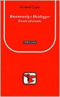 Rosenzweig e Heidegger. Essere ed evento - Casper Bernhard