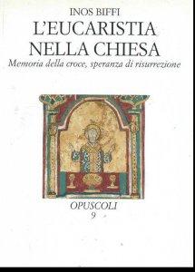 Copertina di 'L' eucaristia nella Chiesa. Memoria della Croce, speranza di risurrezione'