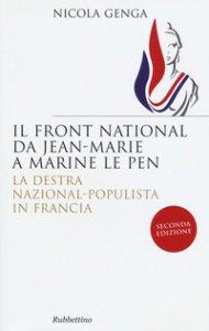 Copertina di 'Il Front National da Jean Marie a Marine Le Pen. La destra nazional-populista in Francia'