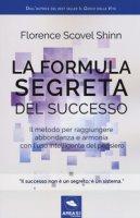 La formula segreta del successo - Scovel Shinn Florence