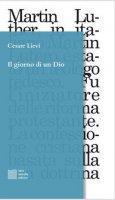 Il giorno di un Dio - Cesare Lievi