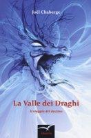 La valle dei draghi. Il viaggio del destino - Chaberge Joël