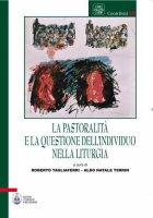 La pastoralit� e la questione dell'individuo nella liturgia
