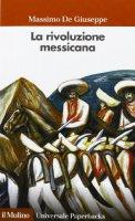 La rivoluzione messicana - Massimo De Giuseppe