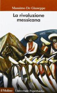 Copertina di 'La rivoluzione messicana'