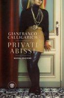 Privati abissi - Calligarich Gianfranco