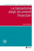La tassazione degli strumenti finanziari - III edizione - Valentino Amendola-Provenzano, Stefano Dedola, Paolo di Felice, Giovanni Galli