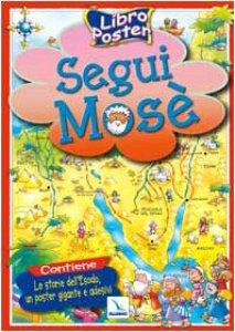 Copertina di 'Segui Mosè. Libro poster'