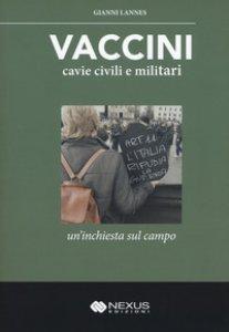 Copertina di 'Vaccini, cavie civili e militari'