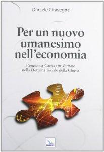 Copertina di 'Per un nuovo umanesimo nell'economia'