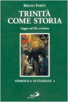 Trinità come storia. Saggio sul Dio cristiano - Forte Bruno