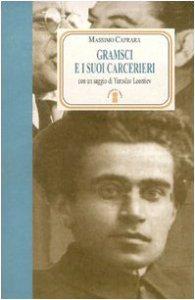 Copertina di 'Gramsci e i suoi carcerieri'