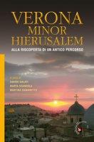 Verona Minor Hierusalem. Alla riscoperta di un antico percorso
