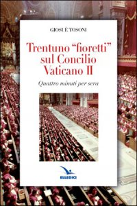 Copertina di 'Trentuno fioretti sul Concilio Vaticano'