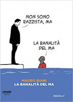La banalità del ma - Mauro Biani