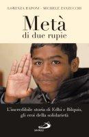 Metà di due rupie. L'incredibile storia di Edhi e Bilquis, gli eroi della solidarietà - Raponi Lorenza, Zanzucchi Michele