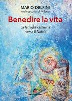 Benedire la vita - Mario Delpini