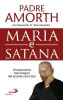 Maria e Satana. Colei che ci aiuta nella lotta contro il Maligno - Gabriele Amorth