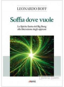 Copertina di 'Soffia dove vuole. Una nuova teologia dello Spirito'